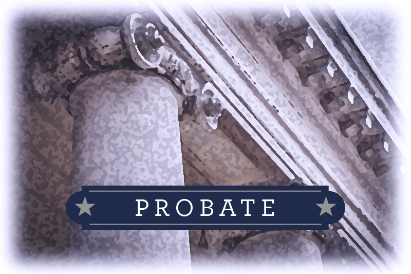 Probate and Estate matters, Canton and Dallas TX